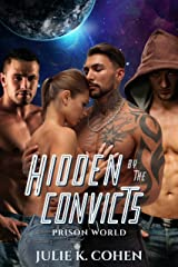 Hidden by the Convicts: Reverse Harem Sci Fi Romance (Prison World Book 1) Kindle Edition