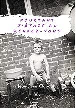 Pourtant j'étais au rendez-vous: Roman (French Edition)