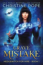 Grave Mistake: A Witchy Paranormal Cozy Mystery (Hedgewitch for Hire Book 1)