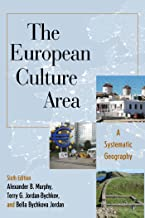 The European Culture Area: A Systematic Geography (Changing Regions in a Global Context: New Perspectives in Regional Geography Series)