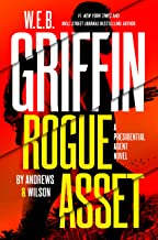 W. E. B. Griffin Rogue Asset by Andrews & Wilson (A Presidential Agent Novel Book 9)