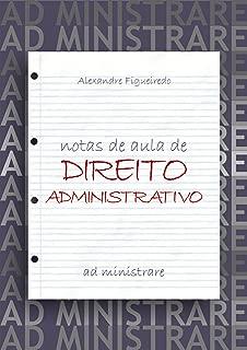 DIREITO ADMINISTRATIVO: NOTAS DE AULA (Portuguese Edition)