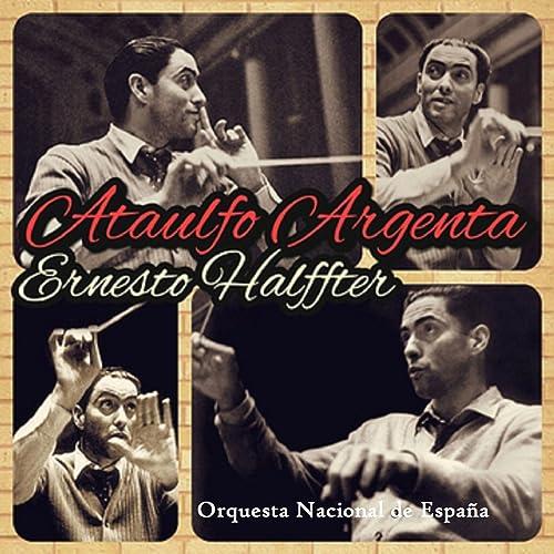 Ataulfo Argenta, Ernesto Halffter de Orquesta Nacional De España en Amazon Music - Amazon.es