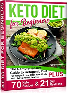 Sponsored Ad - Keto Diet for Beginners: The Comprehensive Guide to Ketogenic Diet for Weight Loss, Heal Your Body and Livi...