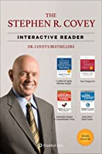 The Stephen R. Covey Interactive Reader - 4 Books in 1: The 7 Habits of Highly Effective People, First Things First, and t...
