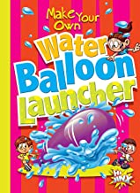 Make Your Own Water Balloon Launcher (Make Your Own Fun)