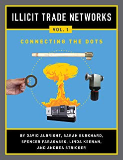 Sponsored Ad - Illicit Trade Networks: Volume 1 Connecting the Dots: Characterizing and Drawing Lessons from Tactics and M...