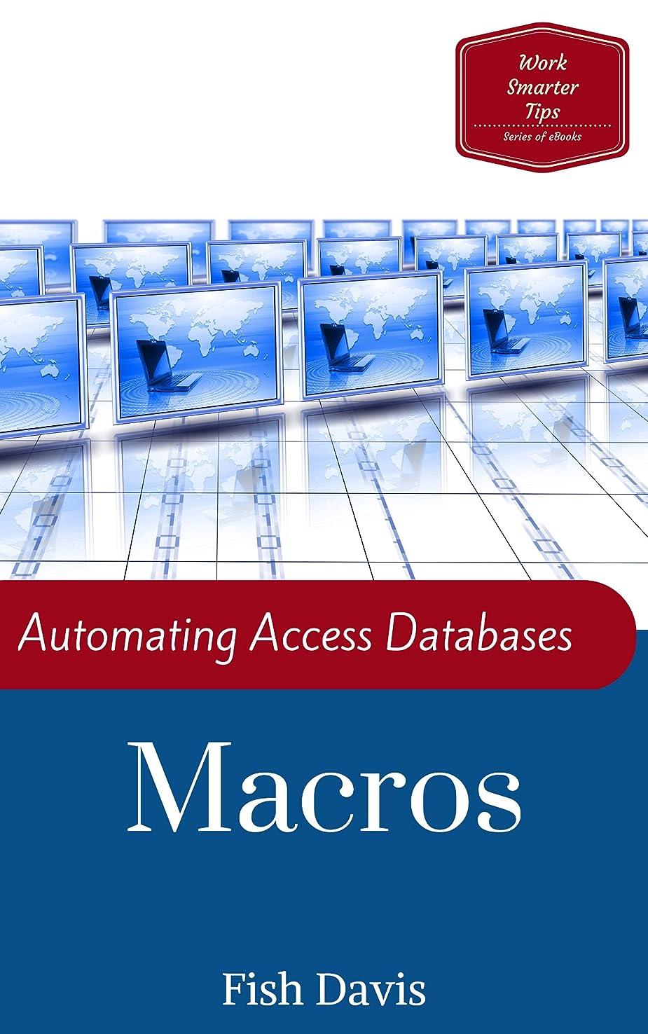 褒賞を除く着替えるAutomating Access Databases with Macros (Work Smarter Tips Book 3) (English Edition)