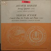Arthur Berger String Quartet / Yehudi Wyner Concert Duo for Violin and Piano
