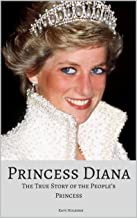PRINCESS DIANA: The True Story of the People's Princess