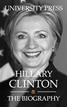 Hillary Clinton: The Biography (2016 Candidates Book 1)