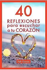 40 Reflexiones Para Escuchar A Tu Corazón: Cómo Vivir Desde Tu Corazón Aunque Seas Mental (Reflexiones Del Corazón nº 2) Versión Kindle