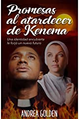 Promesas al atardecer de Kenema: (NOVELA HISTÓRICA, NOVELA ROMÁNTICA, ESPIONAJE) Versión Kindle