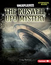The Roswell UFO Mystery (Unexplained (Alternator Books ® ))