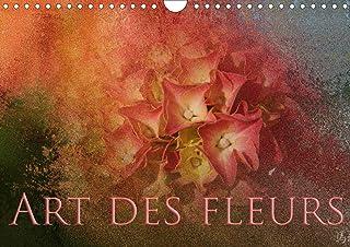 Art des Fleurs (Calendrier mural 2020 DIN A4 horizontal): Photographies de fleurs, capturées avec un œil artistique. (Cale...