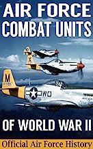 Air Force Combat Units Of World War II (English Edition)