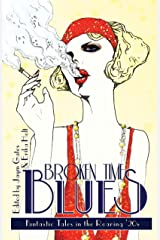 Broken Time Blues: Fantastic Tales in the Roaring '20s Kindle Edition