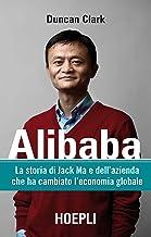 Scaricare Libri Alibaba: La storia di Jack Ma e dell'azienda che ha cambiato l'economia globale PDF