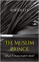 The Muslim Prince: What if Diana hadn't died ?