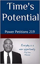 Time's Potential: Power Petitions 219