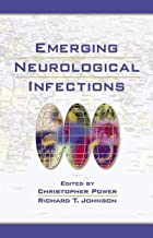 Emerging Neurological Infections (Neurological Disease and Therapy Book 67)