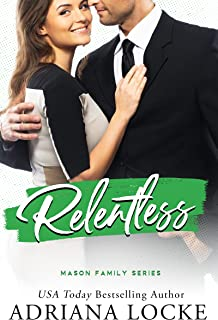 Relentless : a Standalone Office Romance (The Mason Family Series Book 4)