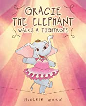 Gracie the Elephant Walks a Tightrope
