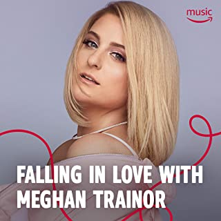 Falling in Love with Meghan Trainor