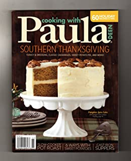 Cooking With Paula Deen - November, 2016. Southern Thanksgiving; Pot Roast; Sweet Potatoes; Pumpkin Spice Cake; Cast-Iron Suppers; Tex-Mex; Shortbread; Mac and Cheese; Chili; Holiday Quick Breads
