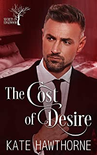 The Cost of Desire (Secrets in Edgewood Book 2)