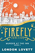 Murder at the Inn (Firefly Junction Cozy Mystery Book 3)