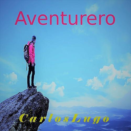 Aventurero de Carlos Lugo en Amazon Music - Amazon.es