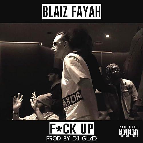 Amazon.com: Fuck Up [Explicit]: Blaiz Fayah: MP3 Downloads