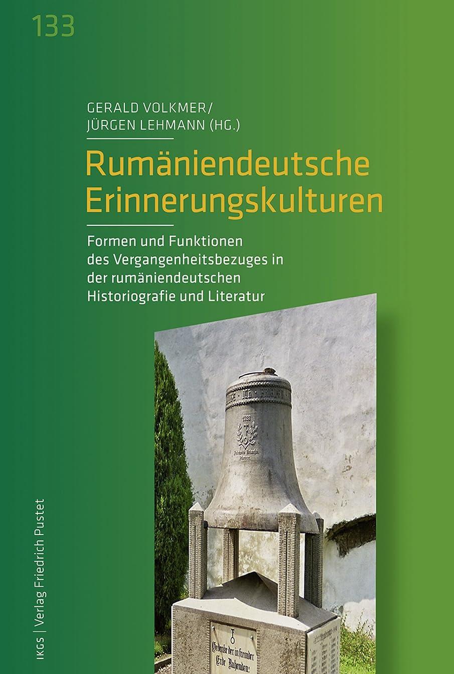 憲法継続中確立しますRum?niendeutsche Erinnerungskulturen: Formen und Funktionen des Vergangenheitsbezuges in der rum?niendeutschen Historiografie und Literatur (Ver?ffentlichungen ... München 133) (German Edition)