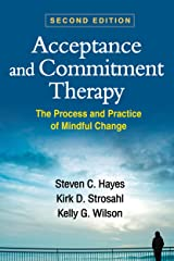 Acceptance and Commitment Therapy, Second Edition: The Process and Practice of Mindful Change (English Edition) Format Kindle