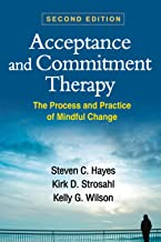 Acceptance and Commitment Therapy, Second Edition: The Process and Practice of Mindful Change PDF