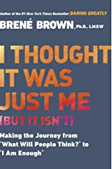 """I Thought It Was Just Me (but it isn't): Making the Journey from """"What Will People Think?"""" to """"I Am Enough"""" (English Edition) eBook Kindle"""