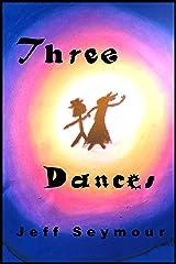 Three Dances: Digital Deluxe Edition Kindle Edition