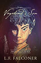 The Vagabond's Son: Prelude to a Legacy