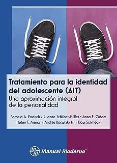 Tratamiento para la identidad del adolescente (AIT). Una aproximación integral de la personalidad (Spanish Edition)