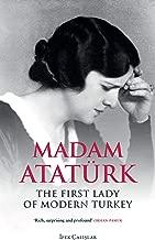 Madam Ataturk : The First Lady of Modern Turkey