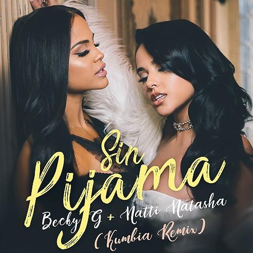 Sin Pijama (Kumbia Remix) de Becky G & Natti Natasha en ...