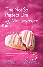 The Not So Perfect Life of Mo Lawrence (The Catherine Robertson trilogy Book 2)