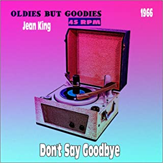 Don't Say Goodbye (Oldies but Goodies 45 RPM)