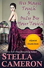 His Magic Touch -and- Only By Your Touch
