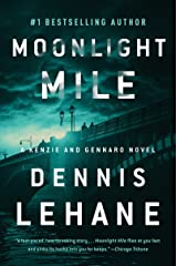Moonlight Mile: A Kenzie and Gennaro Novel (Patrick Kenzie and Angela Gennaro Book 6) Kindle Edition