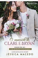 O casamento de Clare e Bryan (Irmãos Clark Livro 10) eBook Kindle