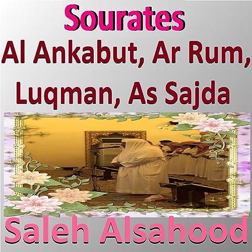 Sourates Al Ankabut, Ar Rum, Luqman, As Sajda (Quran - Coran - Islam
