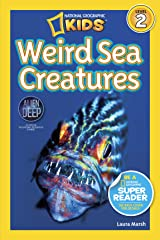 National Geographic Readers: Weird Sea Creatures Kindle Edition