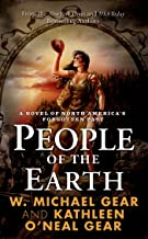 People of the Earth: A Novel of North America's Forgotten Past